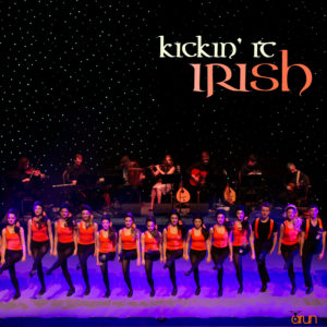 Celebrate St. Patrick's Day with Kickin' It Irish