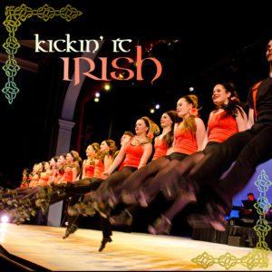 Celebrate St. Patrick's day with Kickin' It Irish