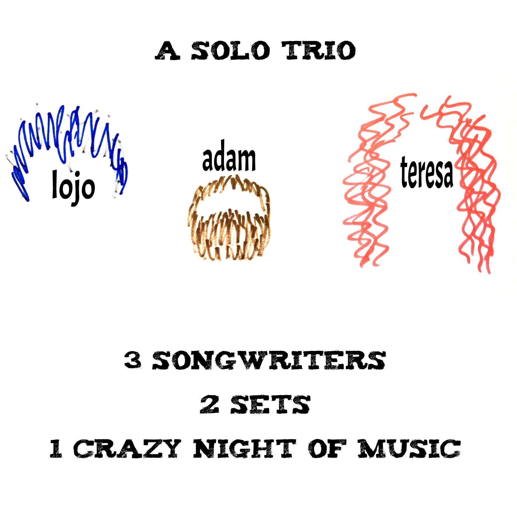 Solo Trio: 3 songwriters, 2 sets, 1 crazy night of music