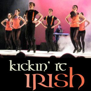 Kickin' It Irish! Virtual Edition