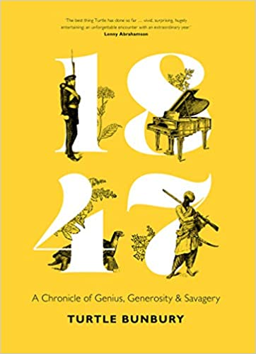 """""""1847 - A Chronicle of Genius, Generosity and Savagery"""" Book Cover Art"""