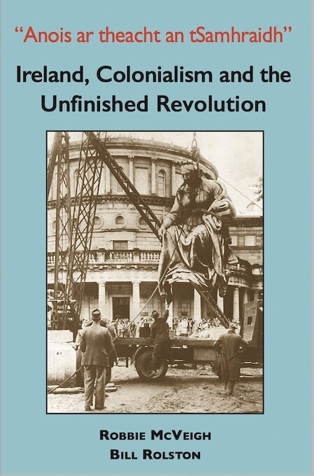 Ireland, Colonialism, and the Unfinished Revolution Book Cover