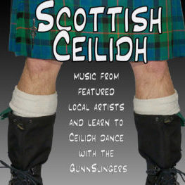 """Poster for the Scottish Ceilidh featuring a green plaid kilt, hairy knees, socks, and big combat boots. Says, """"Music from featured local artists and learn to Ceilidh dance with the GunnSlingers"""""""